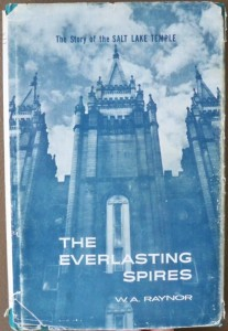The Everlasting Spires- A Story of the Salt Lake Temple